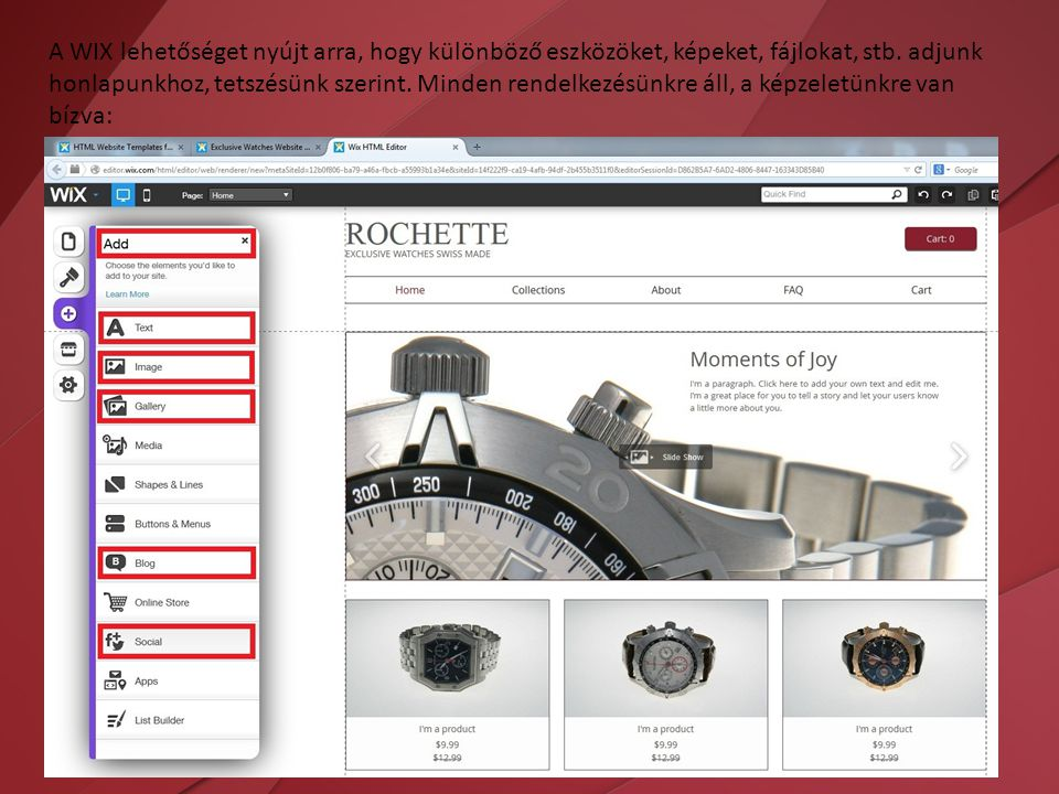 A WIX lehetőséget nyújt arra, hogy különböző eszközöket, képeket, fájlokat, stb.