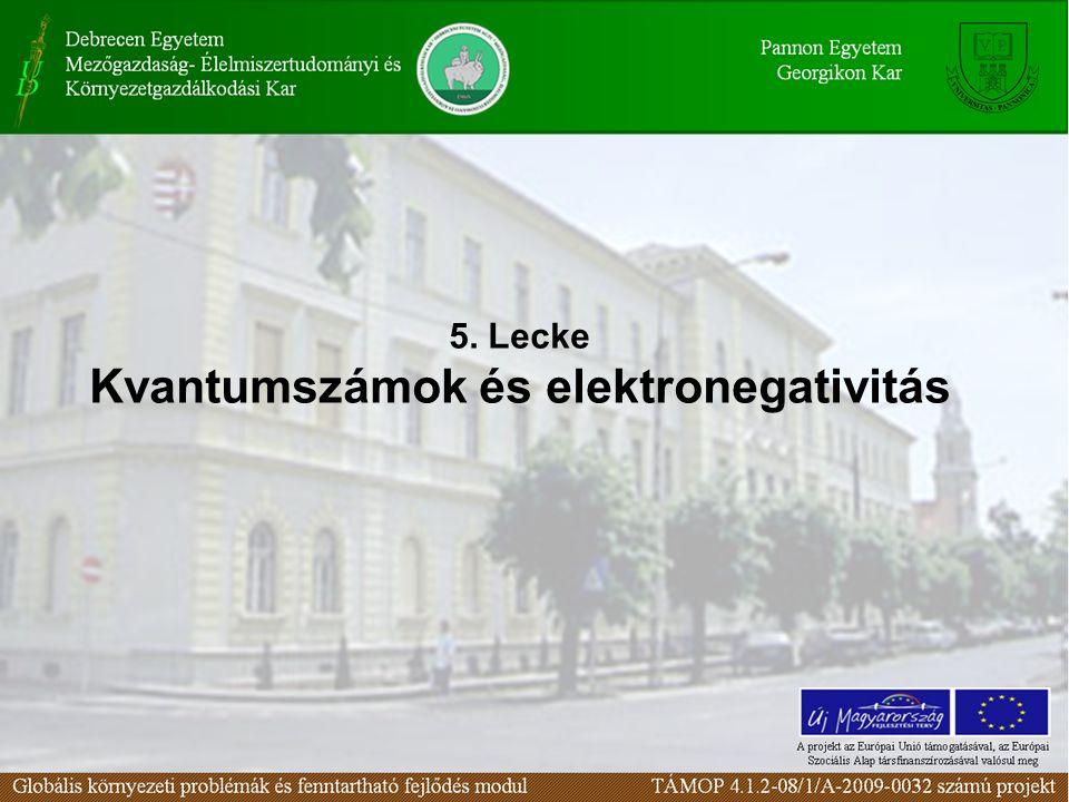 5. Lecke Kvantumszámok és elektronegativitás