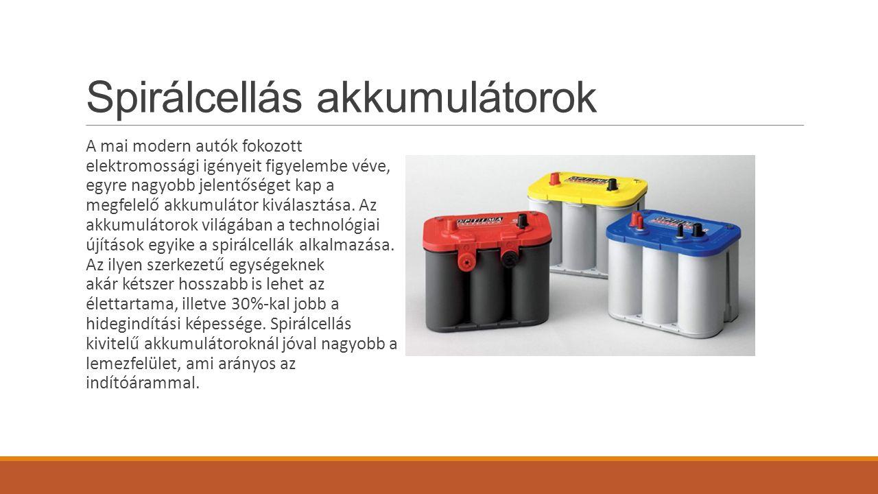 A spirálcellás akkumulátorok között nem ritkák a mély ciklus (deep cycle) jelöléssel ellátott akkumulátorok.