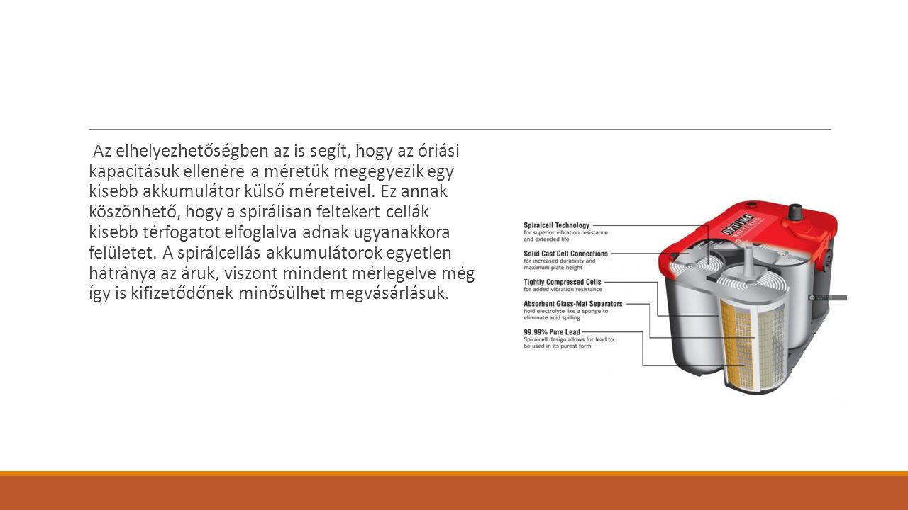 Az elhelyezhetőségben az is segít, hogy az óriási kapacitásuk ellenére a méretük megegyezik egy kisebb akkumulátor külső méreteivel.