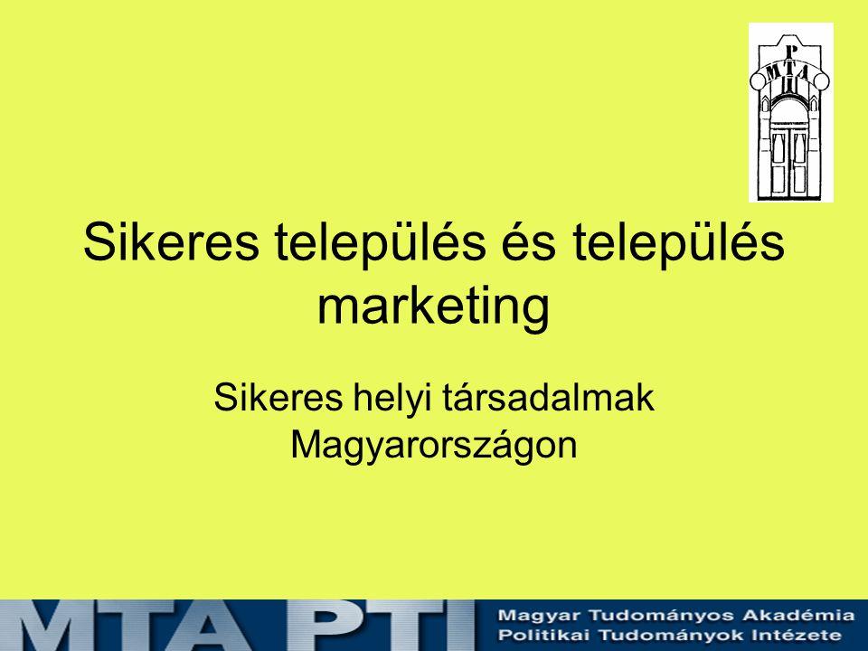 Sikeres település és település marketing Sikeres helyi társadalmak Magyarországon