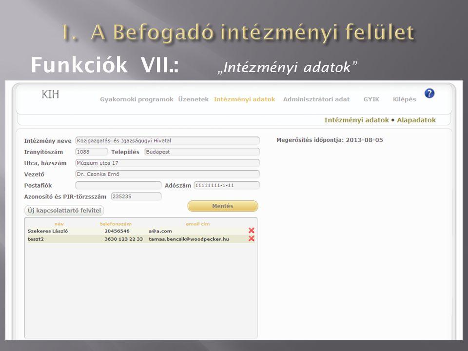 """Funkciók VII.: """"Intézményi adatok"""""""