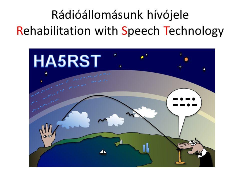 Rádióállomásunk hívójele Rehabilitation with Speech Technology