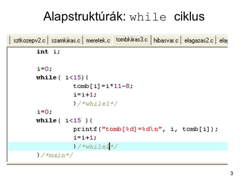 3 Alapstruktúrák: while ciklus