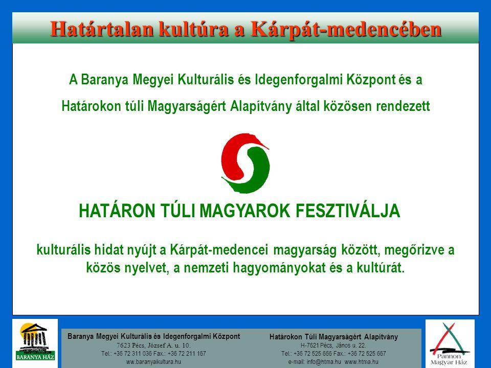 Baranya Megyei Kulturális és Idegenforgalmi Központ 7623 Pécs, József A.