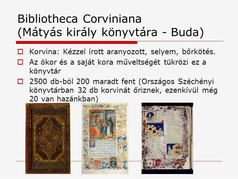 Bibliotheca Corviniana (Mátyás király könyvtára - Buda)  Korvina: Kézzel írott aranyozott, selyem, bőrkötés.