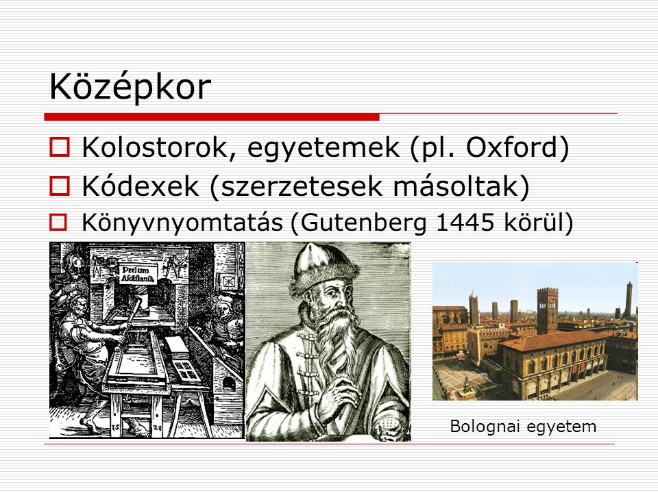Középkor  Kolostorok, egyetemek (pl.