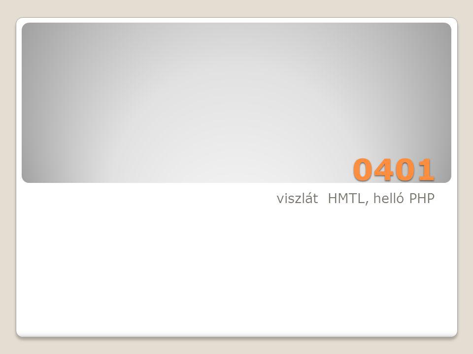 0401 viszlát HMTL, helló PHP