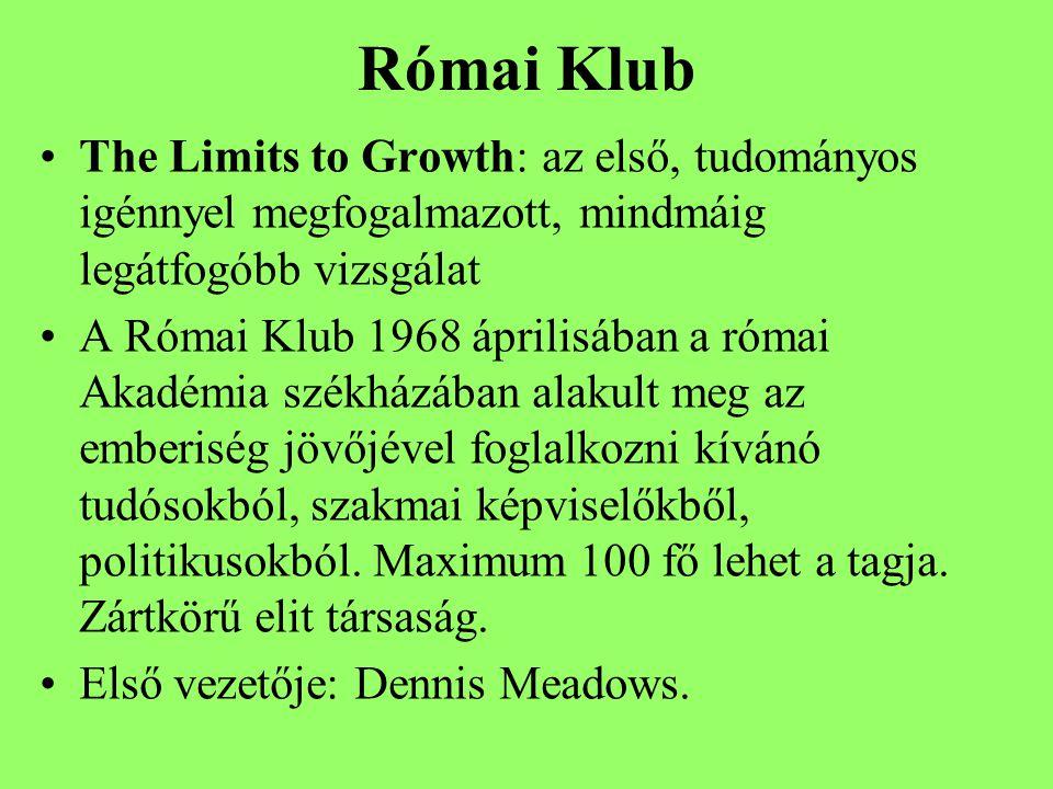Római Klub The Limits to Growth: az első, tudományos igénnyel megfogalmazott, mindmáig legátfogóbb vizsgálat A Római Klub 1968 áprilisában a római Akadémia székházában alakult meg az emberiség jövőjével foglalkozni kívánó tudósokból, szakmai képviselőkből, politikusokból.