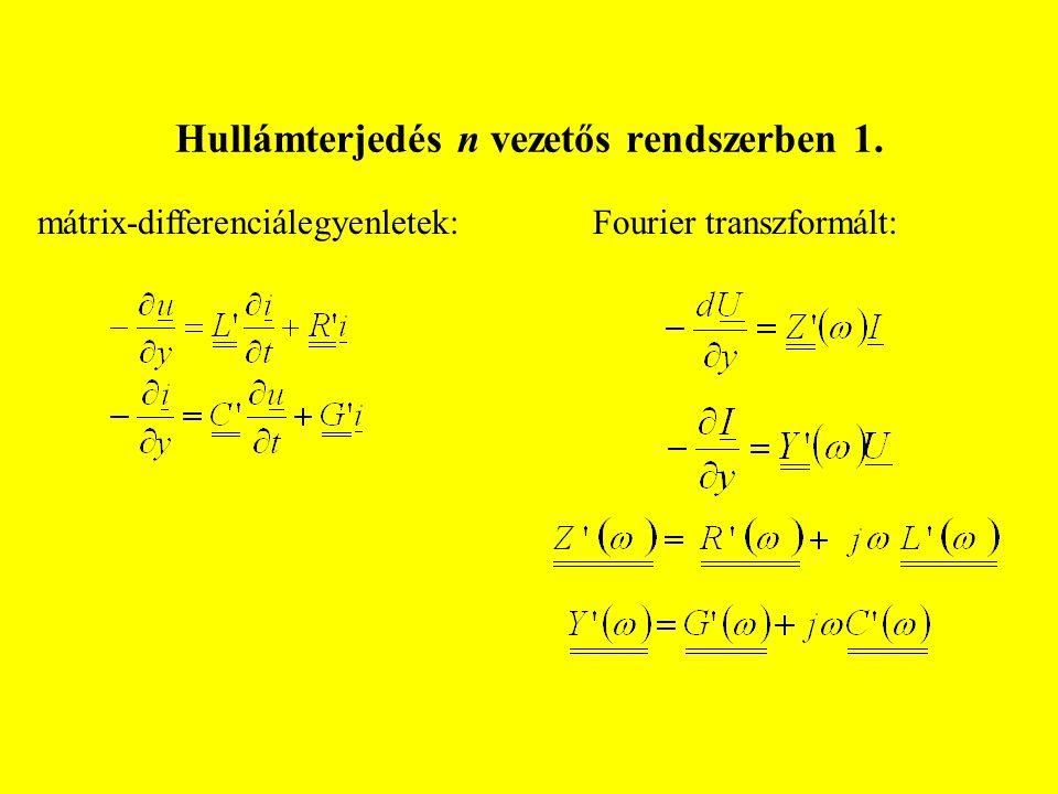 Hullámterjedés n vezetős rendszerben 1. mátrix-differenciálegyenletek:Fourier transzformált: