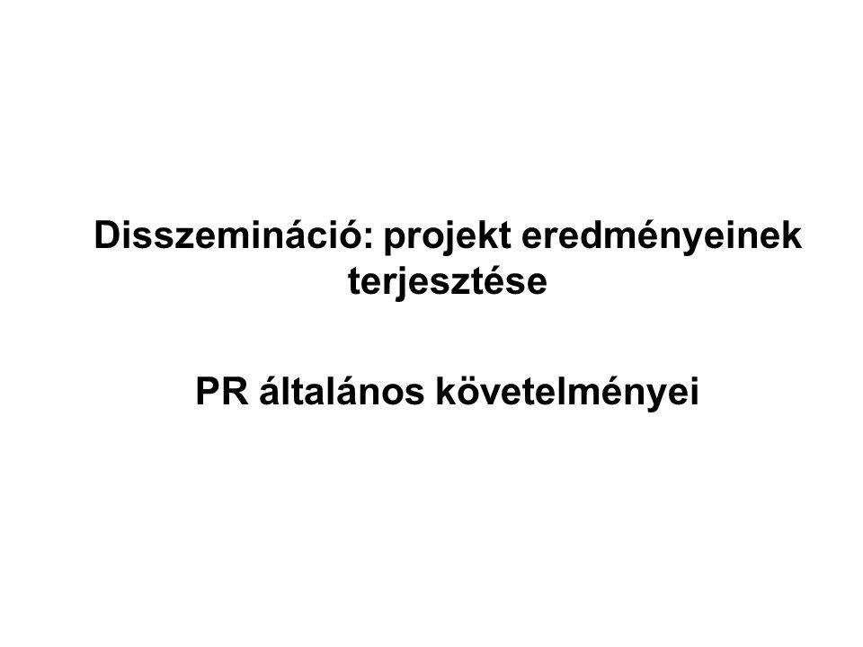 Disszemináció: projekt eredményeinek terjesztése PR általános követelményei