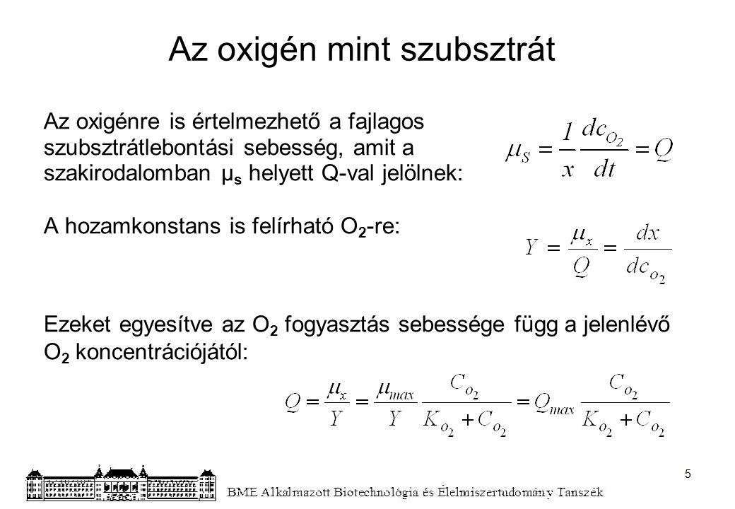 Az oxigén mint szubsztrát Az oxigénre is értelmezhető a fajlagos szubsztrátlebontási sebesség, amit a szakirodalomban µ s helyett Q-val jelölnek: A ho