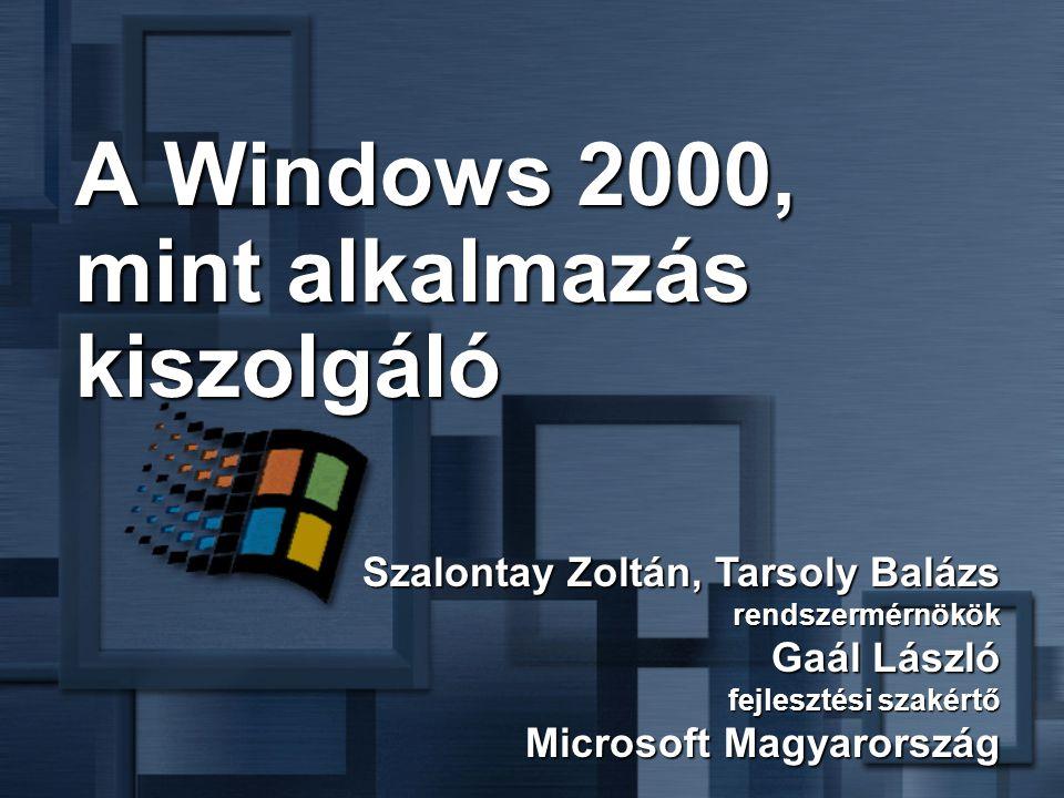 Tranzakciók Egy gépként kezelhetőek Microsoft AppCenter Server KezelhetőségSkálázhatóságElérhetőség