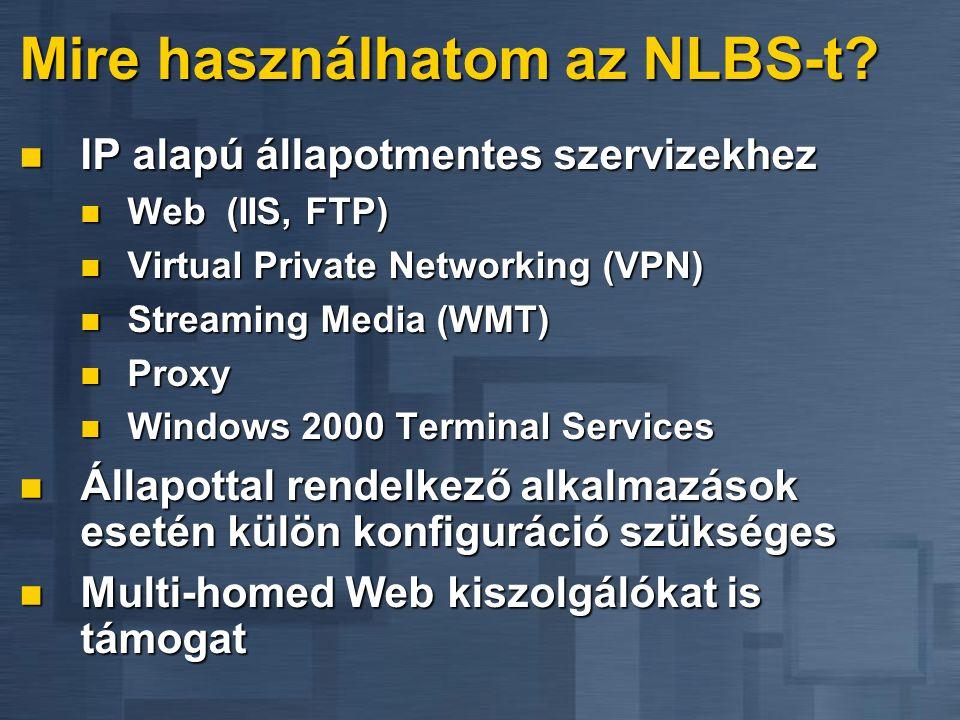 NLBS tulajdonságai 32 gépet tartalmazó farm építhető belőle 32 gépet tartalmazó farm építhető belőle Elosztott, minden gépen települ Elosztott, minden