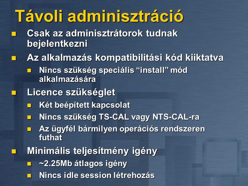 Üzemmódok Távoli adminisztráció (Remote Administration) Távoli adminisztráció (Remote Administration) Távoli szerver menedzsment Távoli szerver menedz