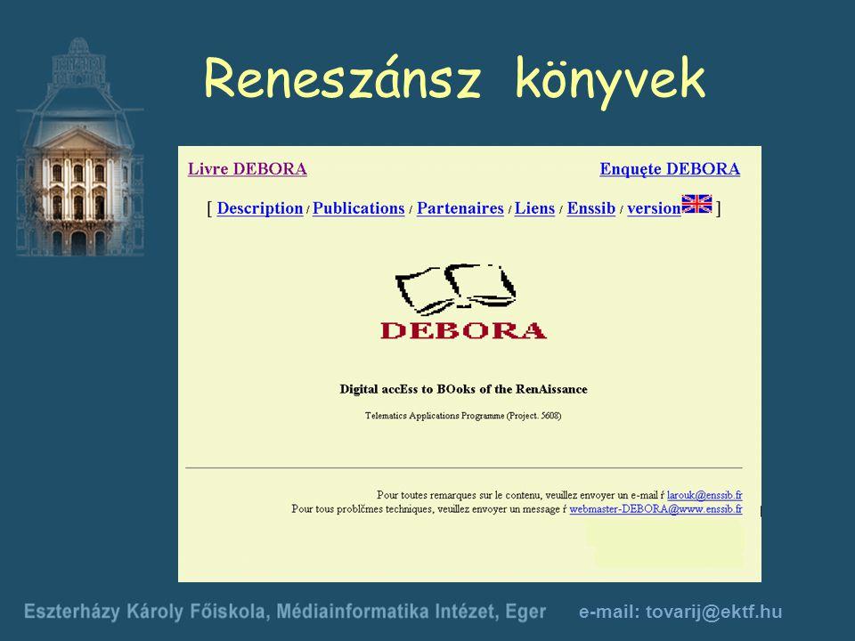 e-mail: tovarij@ektf.hu Reneszánsz könyvek