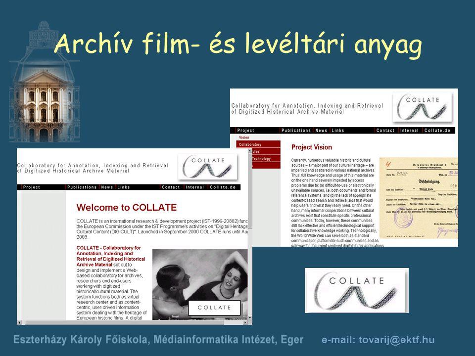 e-mail: tovarij@ektf.hu Archív film- és levéltári anyag