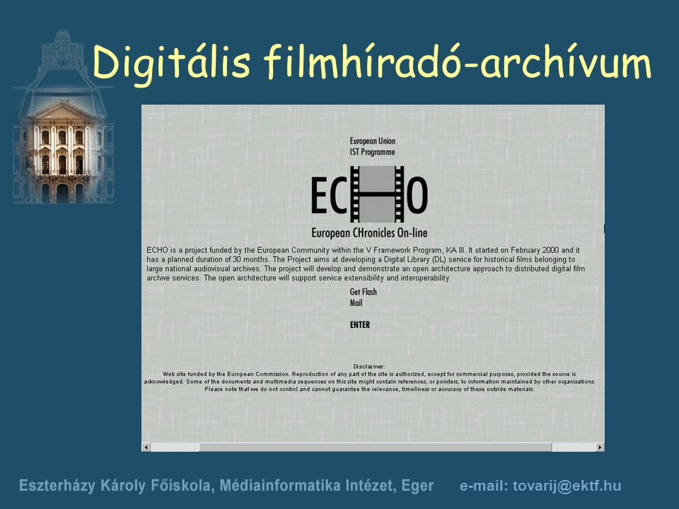 e-mail: tovarij@ektf.hu Digitális filmhíradó-archívum