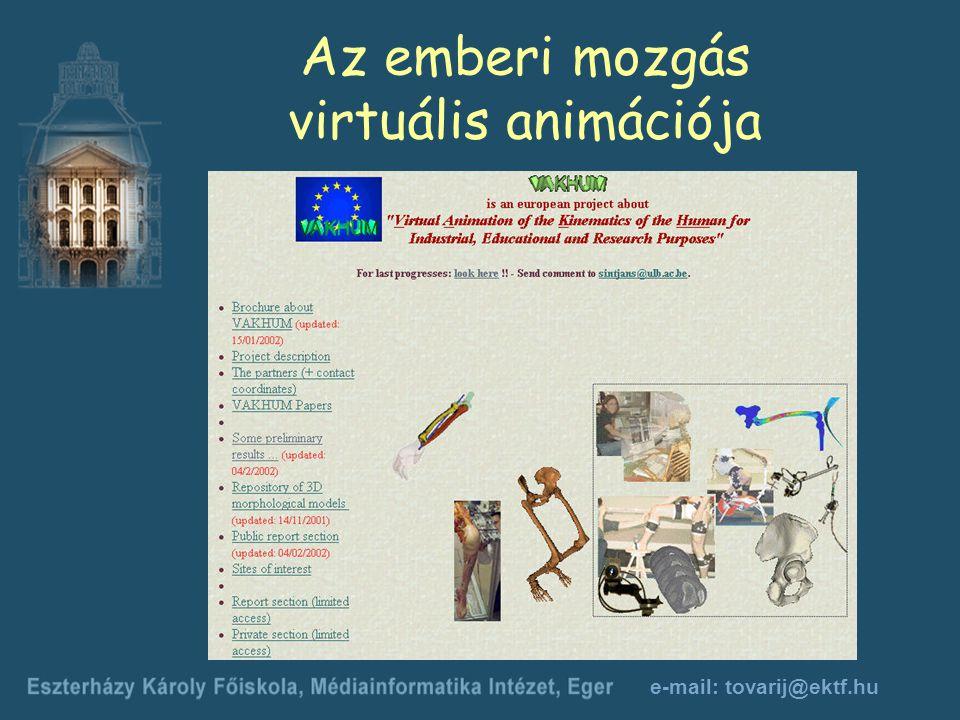 e-mail: tovarij@ektf.hu Az emberi mozgás virtuális animációja