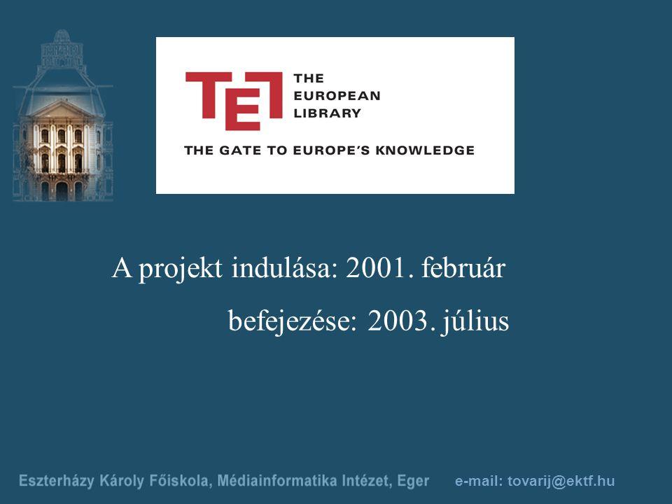 e-mail: tovarij@ektf.hu A projekt indulása: 2001. február befejezése: 2003. július