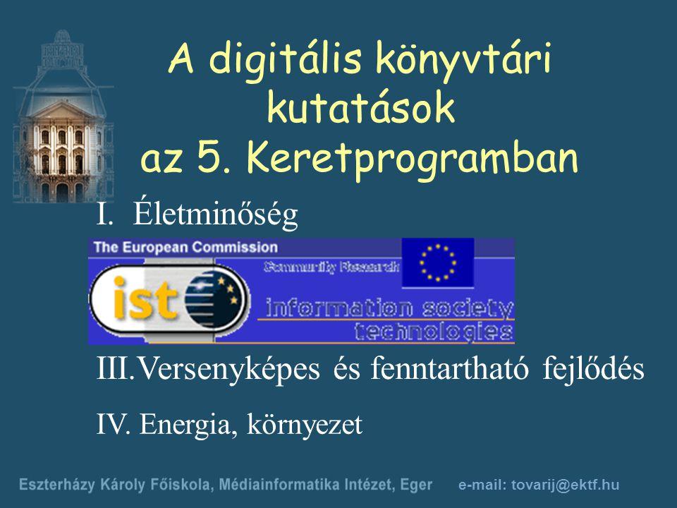e-mail: tovarij@ektf.hu A digitális könyvtári kutatások az 5.