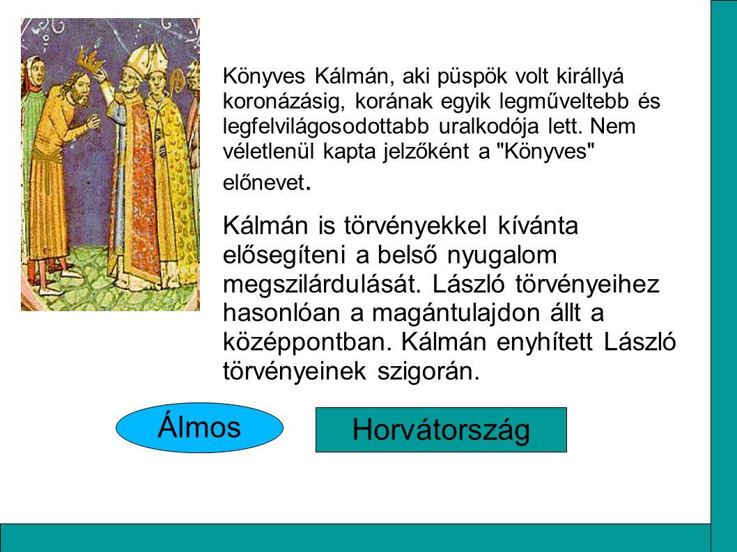 Könyves Kálmán, aki püspök volt királlyá koronázásig, korának egyik legműveltebb és legfelvilágosodottabb uralkodója lett. Nem véletlenül kapta jelzők