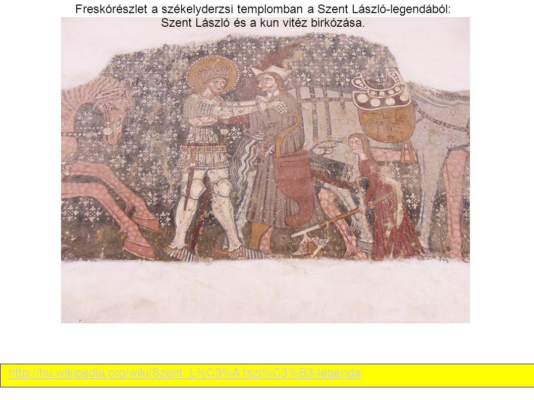 Freskórészlet a székelyderzsi templomban a Szent László-legendából: Szent László és a kun vitéz birkózása. http://hu.wikipedia.org/wiki/Szent_L%C3%A1s
