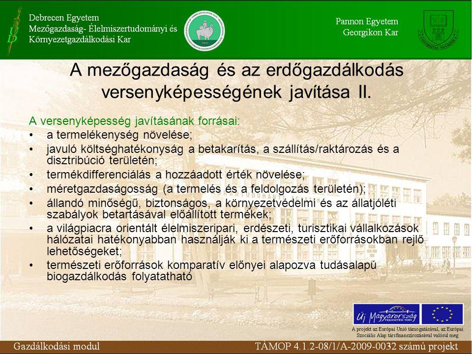 A mezőgazdaság és az erdőgazdálkodás versenyképességének javítása II.