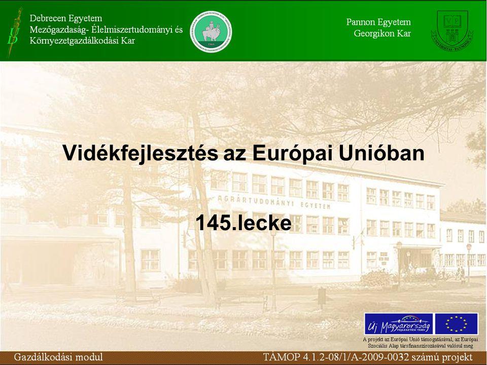 Vidékfejlesztés az Európai Unióban 145.lecke