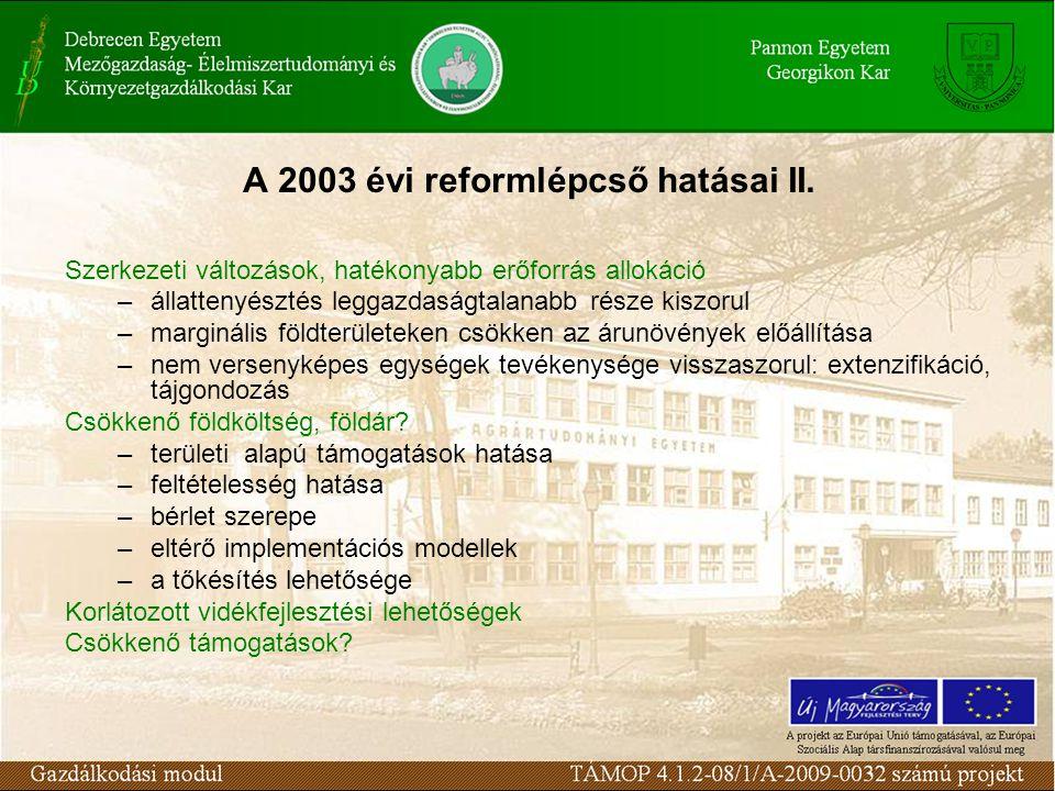 A 2003 évi reformlépcső hatásai II.