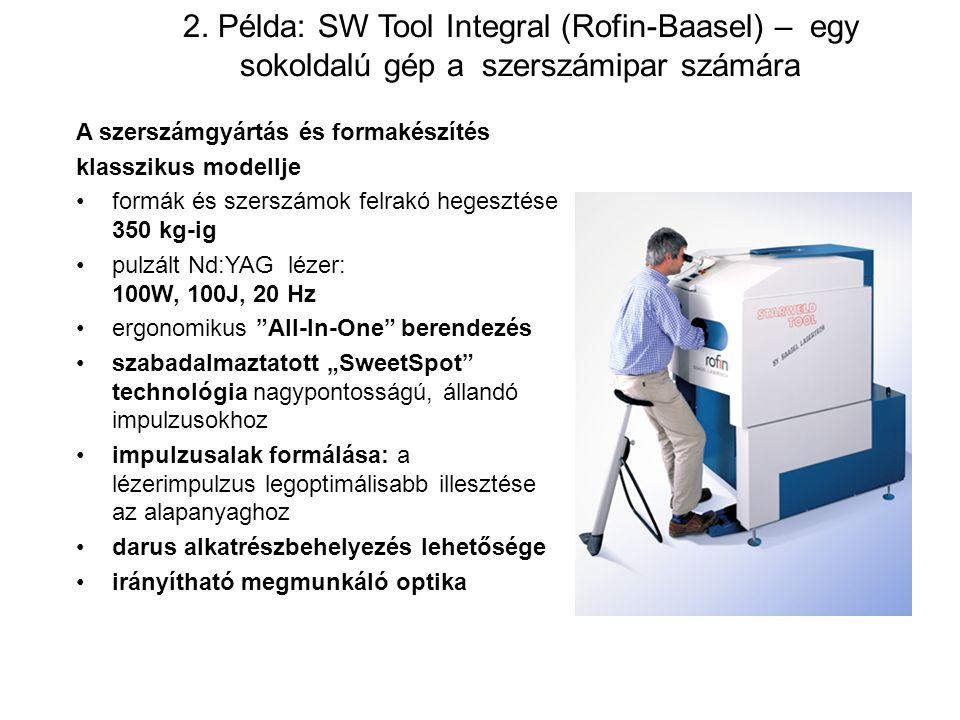2. Példa: SW Tool Integral (Rofin-Baasel) – egy sokoldalú gép a szerszámipar számára A szerszámgyártás és formakészítés klasszikus modellje formák és