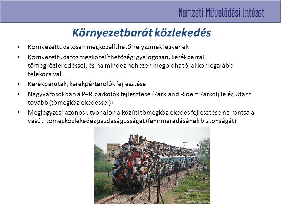 Környezetbarát közlekedés Környezettudatosan megközelíthető helyszínek legyenek Környezettudatos megközelíthetőség: gyalogosan, kerékpárral, tömegközl