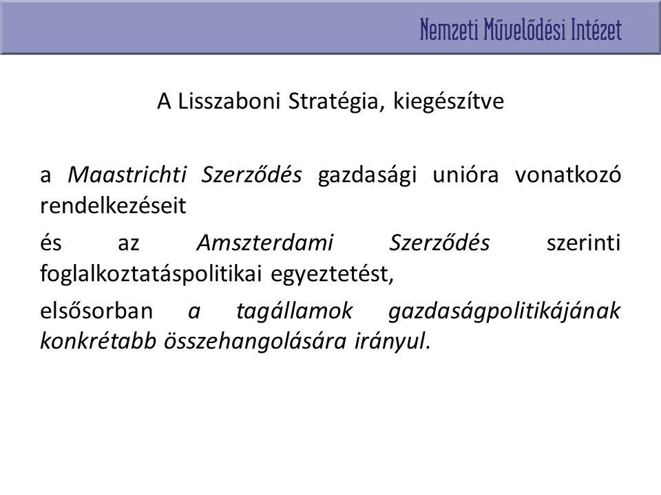 A Lisszaboni Stratégia, kiegészítve a Maastrichti Szerződés gazdasági unióra vonatkozó rendelkezéseit és az Amszterdami Szerződés szerinti foglalkozta