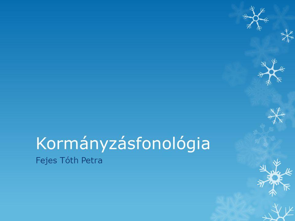 Kormányzásfonológia Fejes Tóth Petra