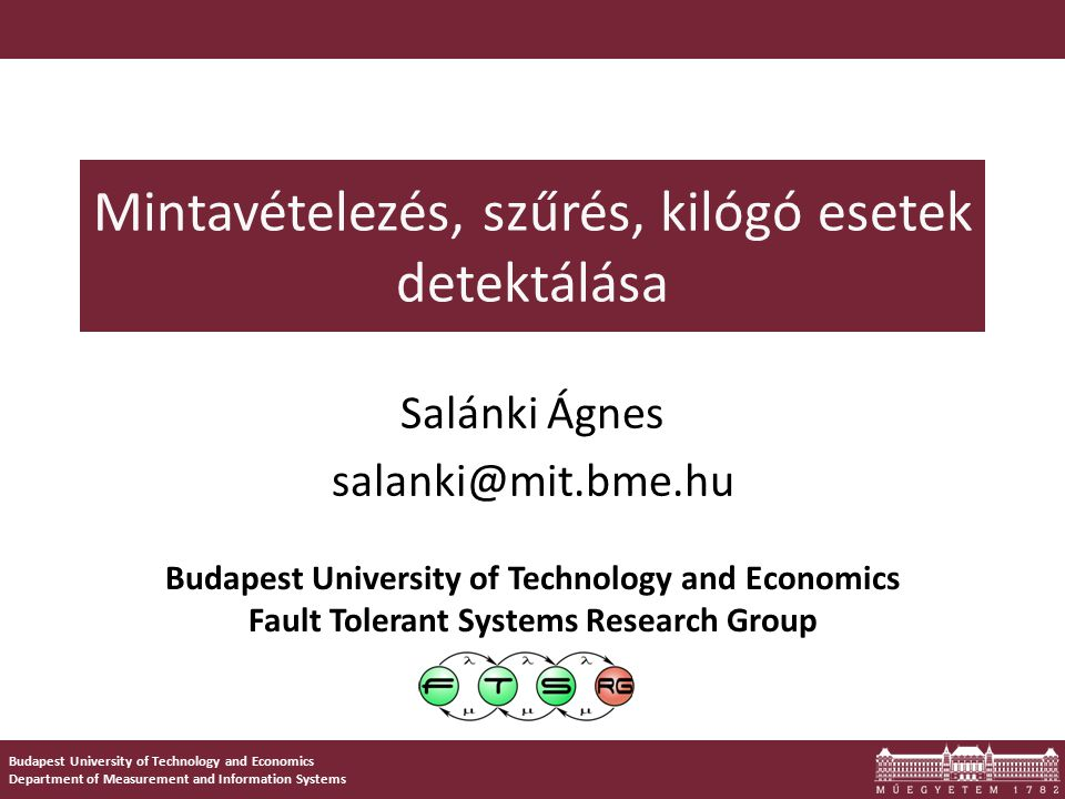 Budapest University of Technology and Economics Department of Measurement and Information Systems Budapest University of Technology and Economics Faul