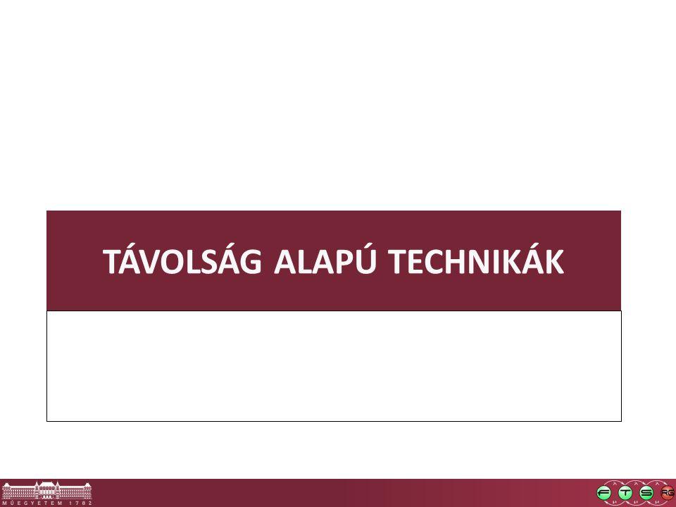 TÁVOLSÁG ALAPÚ TECHNIKÁK