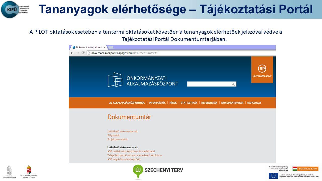 http://alkalmazaskozpont.asp.lgov.hu/ Tananyagok elérhetősége – Tájékoztatási Portál A PILOT oktatások esetében a tantermi oktatásokat követően a tana