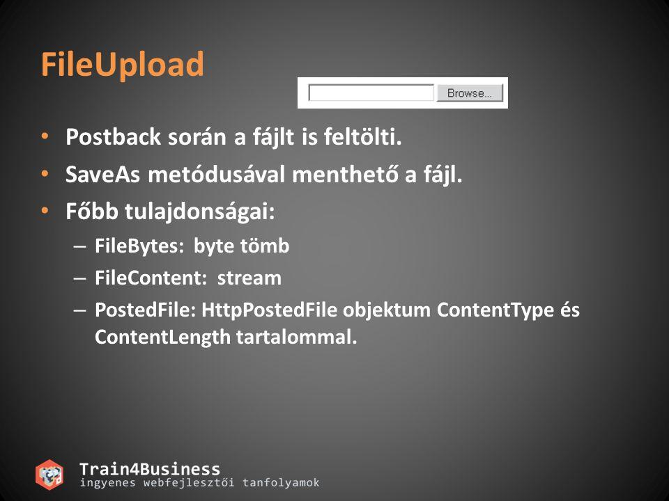 FileUpload Postback során a fájlt is feltölti. SaveAs metódusával menthető a fájl.