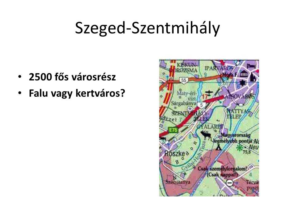 Szeged-Szentmihály 2500 fős városrész Falu vagy kertváros?