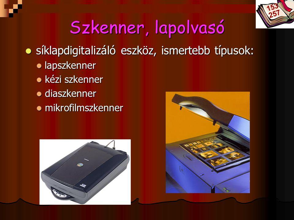 Bóta Laca Szkenner, lapolvasó síklapdigitalizáló eszköz, ismertebb típusok: síklapdigitalizáló eszköz, ismertebb típusok: lapszkenner lapszkenner kézi