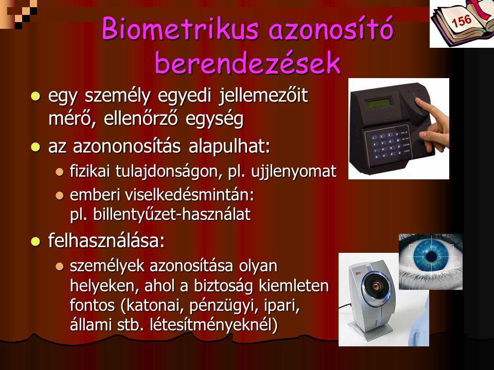 Bóta Laca Biometrikus azonosító berendezések egy személy egyedi jellemezőit mérő, ellenőrző egység egy személy egyedi jellemezőit mérő, ellenőrző egys