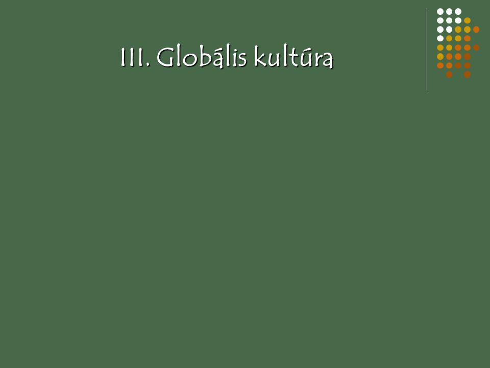 III. Globális kultúra