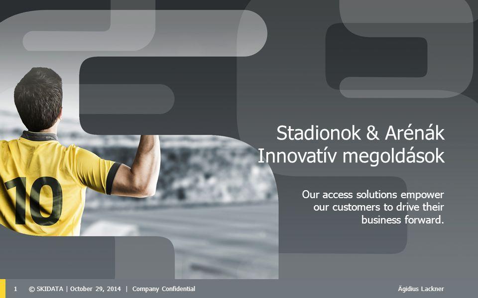 1© SKIDATA | October 29, 2014 | Company Confidential Stadionok & Arénák Innovatív megoldások Ägidius Lackner Our access solutions empower our customers to drive their business forward.