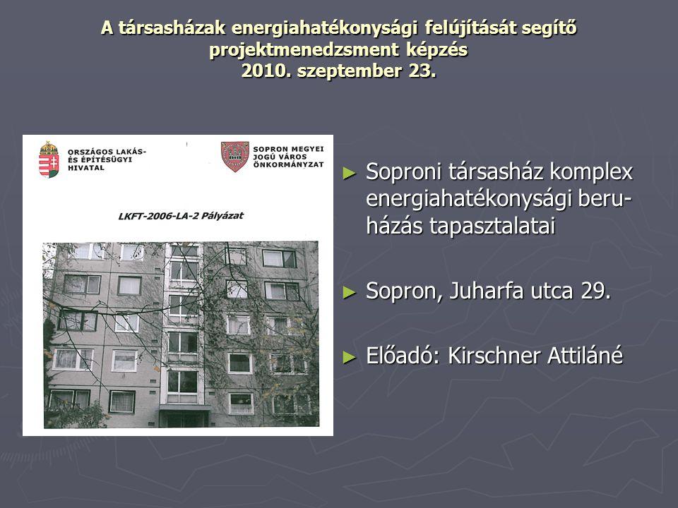 Épület adatai 1979-ben épület, hagyományos panel épület 1979-ben épület, hagyományos panel épület 15 lakás található az épületben 15 lakás található az épületben  10 db 55 m 2 alapterületű  5 db 50 m 2 alapterületű