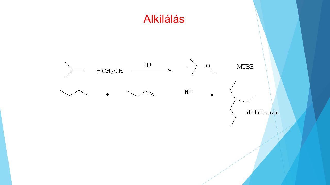 Alkilálás MTBE oktánszám javító és égésfokozó Alkilát benzin jó oktánszámú műbenzin finomítói C4 frakcióból Mindkét eljárásban savas katalízis!
