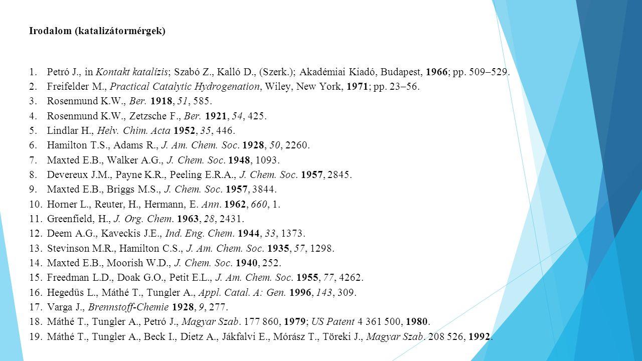 Irodalom (katalizátormérgek) 1.Petró J., in Kontakt katalízis; Szabó Z., Kalló D., (Szerk.); Akadémiai Kiadó, Budapest, 1966; pp. 509–529. 2.Freifelde