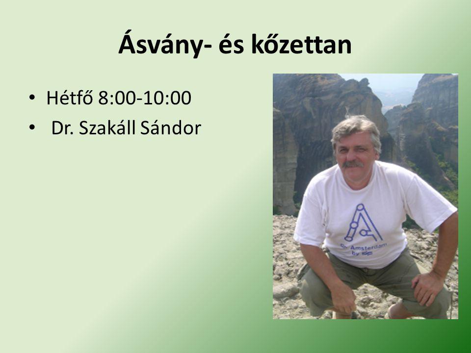 Hétfő 8:00-10:00 Dr. Szakáll Sándor