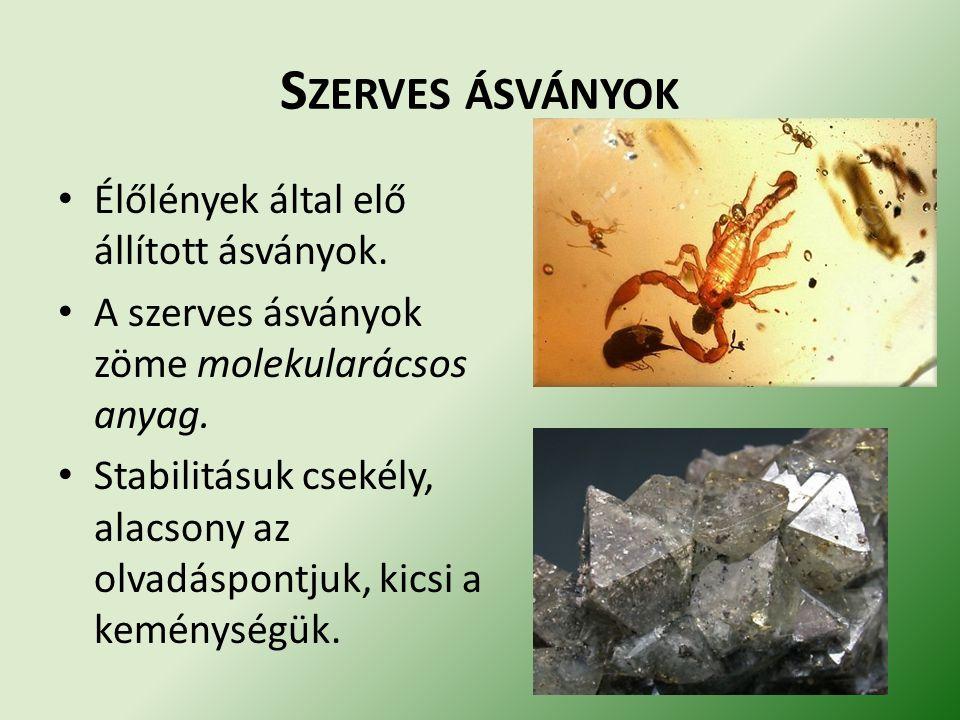 S ZERVES ÁSVÁNYOK Élőlények által elő állított ásványok.
