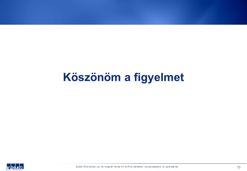 © 2008 KPMG Advisory Ltd., the Hungarian member firm of KPMG International, a Swiss cooperative.