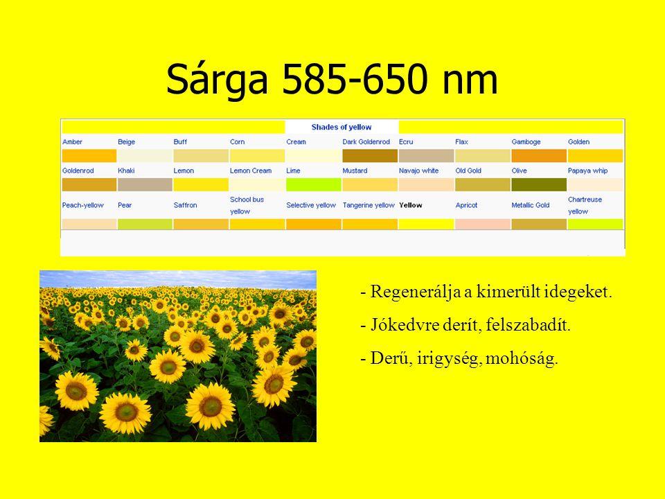 Sárga 585-650 nm - Regenerálja a kimerült idegeket. - Jókedvre derít, felszabadít. - Derű, irigység, mohóság.